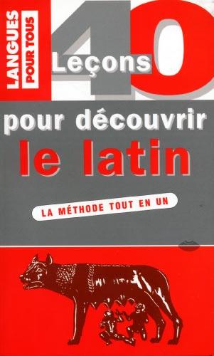40 le�ons pour d�couvrir le latin