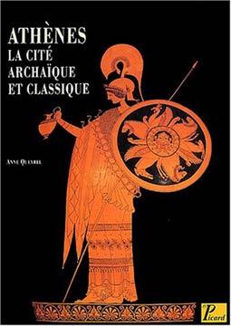 Ath�nes, la cit� archa�que et classique du VIIIe si�cle � la fin du Ve si�cle