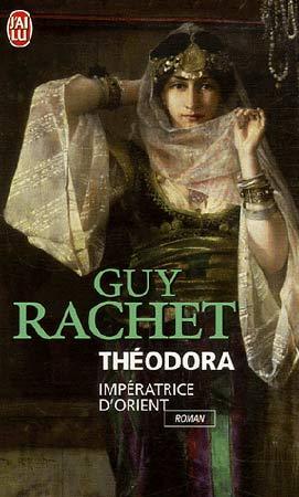Théodora. Impératrice d'Orient