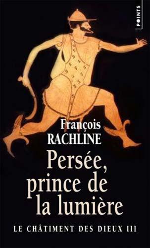 Le Châtiment des dieux T3. Persée, prince de la lumière