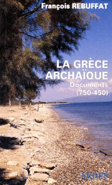 La Gr�ce archa�que Documents (750-450)