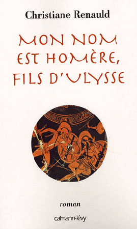 Mon nom est Homre, fils d'Ulysse