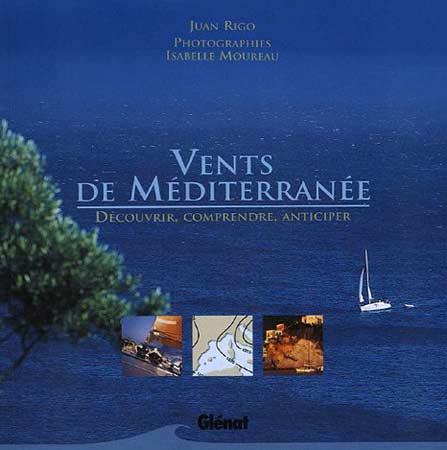 Vents de Méditerranée. Découvrir, comprendre, anticiper