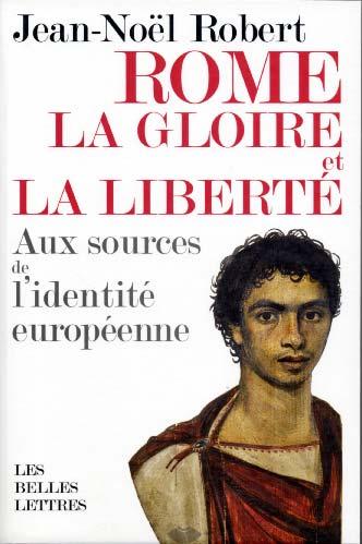 Rome, la gloire et la liberté