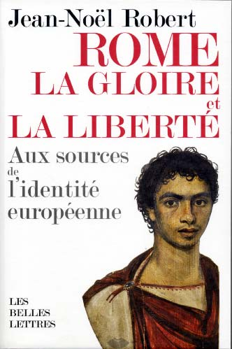 Rome, la gloire et la libert�
