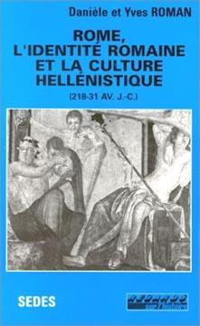 Rome l'identité romaine et la culture hellénistique, 218-231 avant J.-C.
