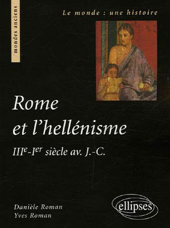 Roman, Rome et l'hellénisme. IIIe - Ier siècle av. J.-C.