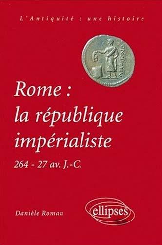 Rome : La République impérialiste, 264-71 avant J.-C.