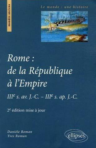 Roman, Rome : de la République à l'Empire, IIIe s. av. J.-C. - IIIe s. ap. J.-C.