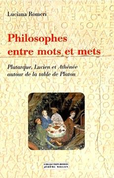 Philosophes entre mots et mets. Plutarque, Lucien et Athénée autour de la table de Platon