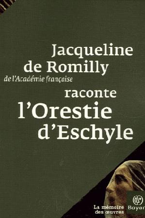 de Romilly, Jacqueline de Romilly raconte L'Orestie d'Eschyle