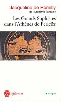 de Romilly, Les grands sophistes dans l'Athènes de Périclès
