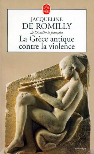 de Romilly, La Grèce antique contre la violence