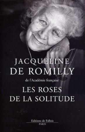 de Romilly, Les roses de la solitude