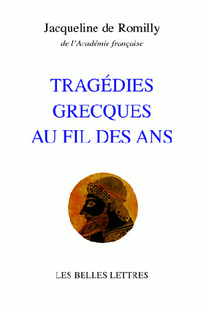 de Romilly, Tragédies grecques au fil des ans