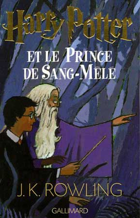 K. Rowling, Harry Potter T6 : Harry Potter et le Prince de Sang-Mêlé