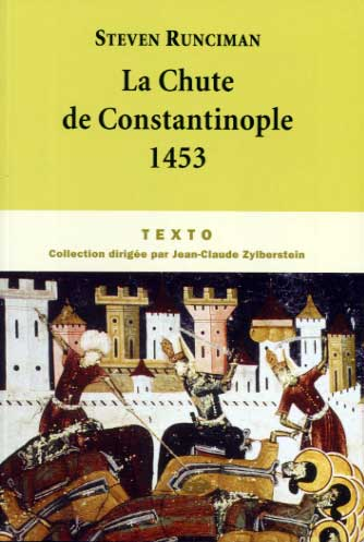 Runciman, La Chute de Constantinople 1453