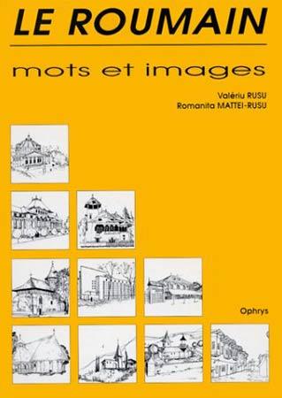 Le Roumain. Mots et images