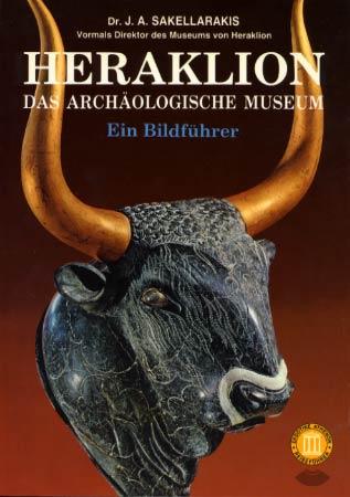 Heraklion Das Archäologische Museum. Ein Bildführer