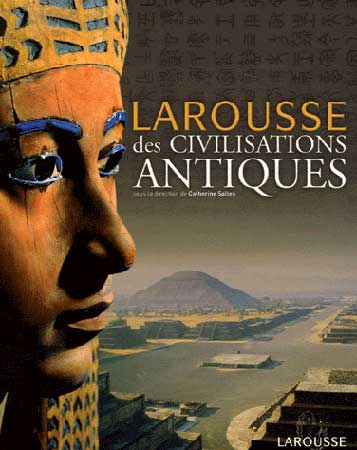 Larousse des civilisations antiques