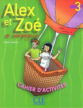 Alex et Zoé 3 - Cahier d'activités
