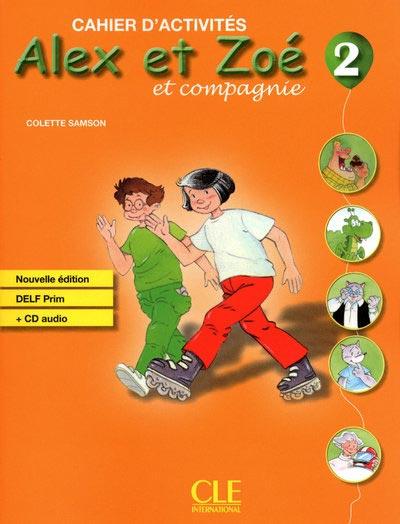 Alex et Zoé 2 - Cahier d'activités
