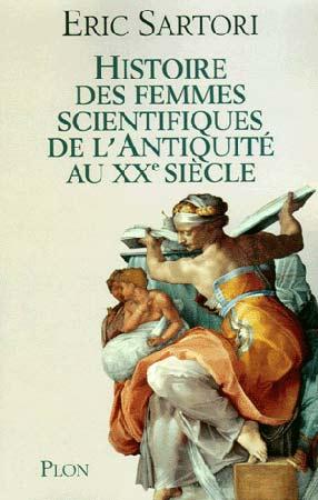 Sartori, Histoire des femmes scientifiques de l'Antiquité au XXIe siècle. Les filles d'Hypatie