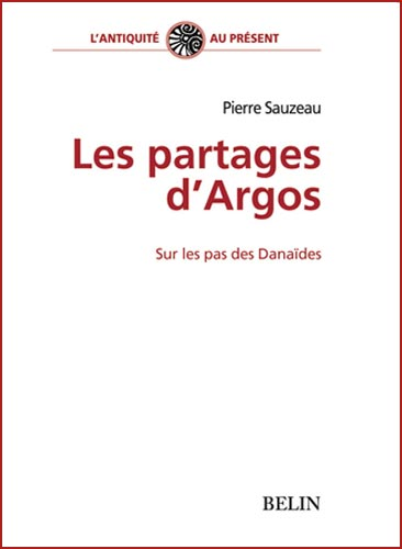 Les partages d'Argos. Sur les pas des Danaïdes