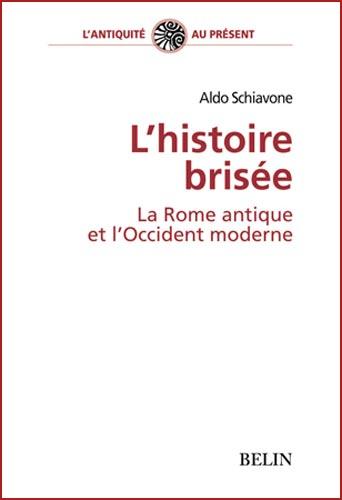 Schiavone, L'histoire brisée. La Rome antique et l'Occident moderne