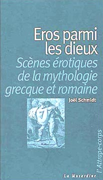Schmidt, Eros parmi les dieux. Scènes érotiques de la mythologie grecque et romaine