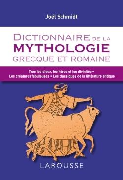 Schmidt, Dictionnaire de la Mythologie grecque et romaine