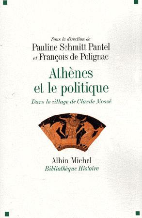 Schmitt-Pantel, Athènes et le politique. Dans le sillage de Claude Mossé