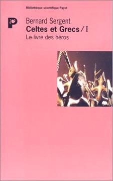 Sergent, Celtes et Grecs Vol.1, Le livre des héros