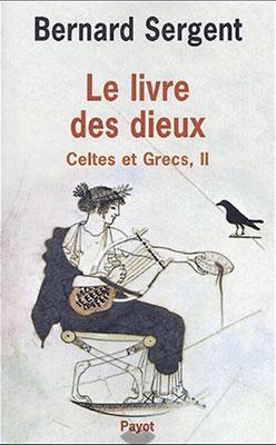 Sergent, Celtes et Grecs Vol. 2 - Le Livre Des Dieux