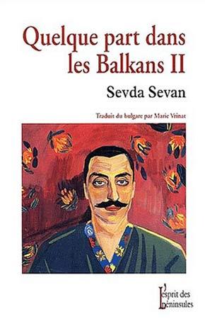 Sevan, Quelque part dans les Balkans II