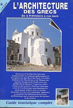 L'architecture des Grecs. De la Préhistoire à nos jours