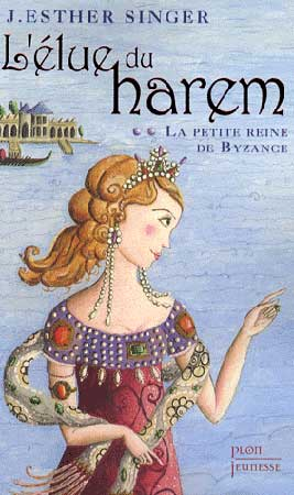 L'élue du harem T2 : La petite reine de Byzance
