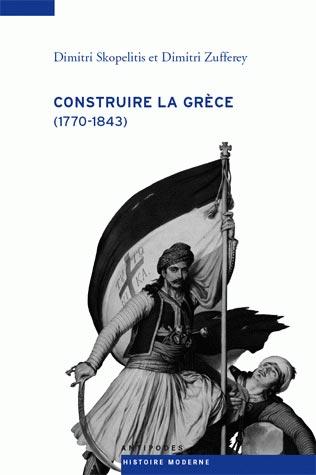 Skopelitis, Construire la Grèce (1770-1843)