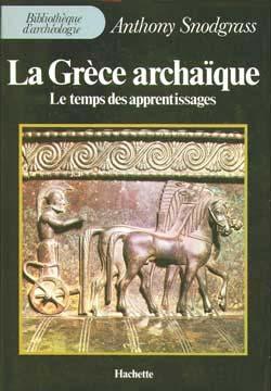 La Grèce archaïque. Le temps des apprentissages