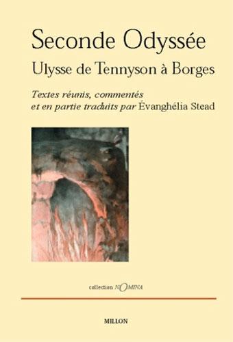 Stead, Seconde Odyssée. Ulysse de Tennyson à Borges