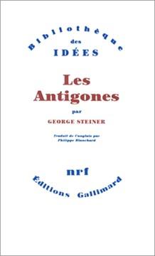 Steiner, Les Antigones