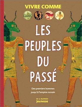 Les Peuples du pass� : Des premiers hommes jusqu'� l'empire romain
