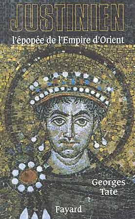 Justinien. L'épopée de l'Empire d'Orient (527-565)