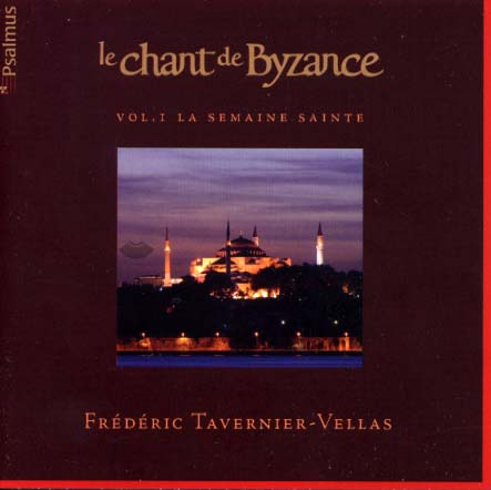 Tavernier-Vellas, Singing of Byzantium 1. Holy Week