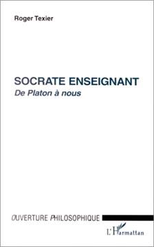 Socrate enseignant: De Platon à nous