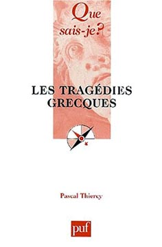 Thiercy, Les tragédies grecques