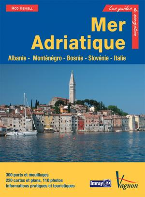 Mer Adriatique. Albanie, Montngro, Croatie, Slovnie et cte adriatique italienne
