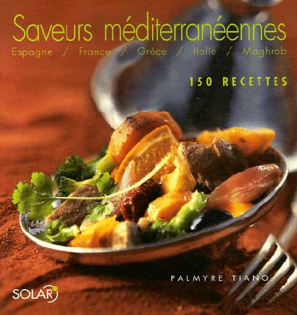 Tiano, Saveurs méditerranéennes. 150 Recettes