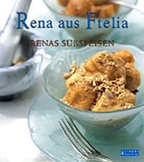 Rena aus Ftelia, Renas suess-speisen