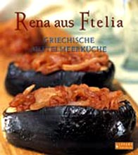 Rena aus Ftelia, Griechische mittelmeerkuche